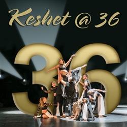 Keshet @ 36