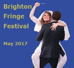 The Wedding Reception at Brighton Fringe Festival - May 2017