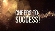 CHEERS TO SUCCESS!!