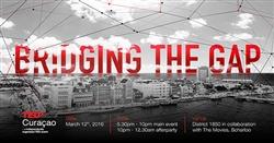 TEDx Curaçao: Bridging the Gap