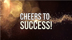 CHEERS TO SUCCESS