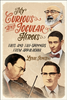 My Curious and Jocular Heroes: Tales and Tale-Spinners from Appalachia