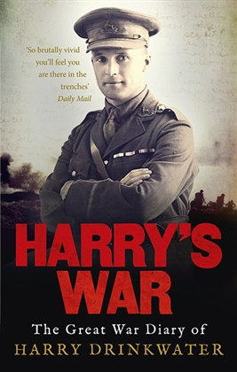 Harry's War: The Great War Diary of Harry Drinkwater