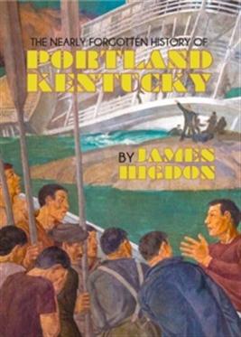 The Nearly Forgotten History of Portland, Kentucky