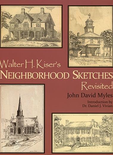 Walter H. Kiser's Neighborhood Sketches Revisited