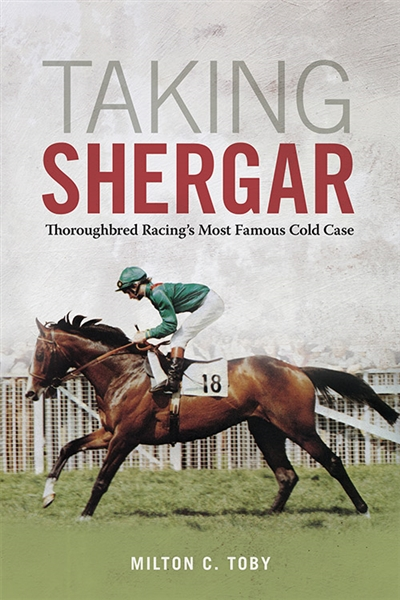 Taking Shergar: Thoroughbred Racing's Most Famous Cold Case