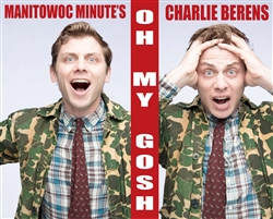 12/9 MANITOWOC MINUTE'S CHARLIE BERENS: Oh My Gosh!