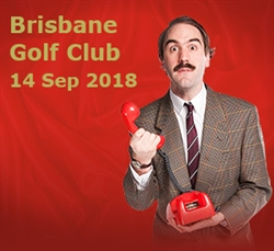 Faulty Towers at The Brisbane Golf Club; 14 Sep '18