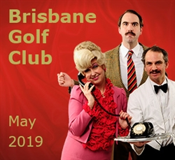 Faulty Towers at The Brisbane Golf Club; 10 May '19